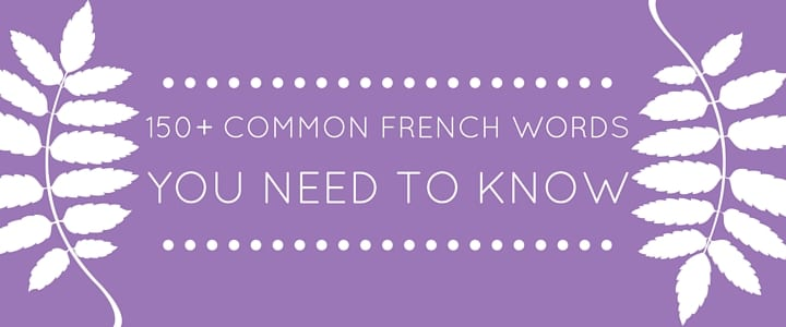 150 common french words you need to know