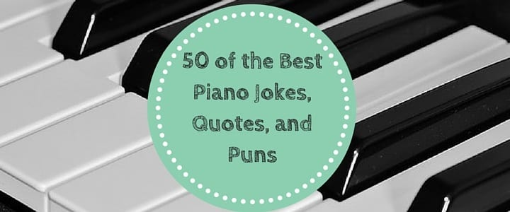 50 of the Best Piano Jokes, Quotes, and Puns