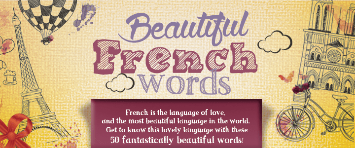 The 50 Most Beautiful French Words You'll Ever Hear | Infographic and Audio