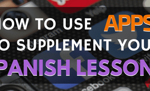 How to Use Apps to Supplement Your Spanish Lessons