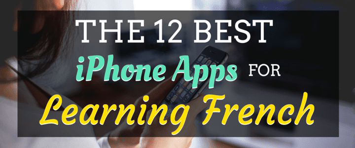 The 12 Best iPhone Apps for Learning French