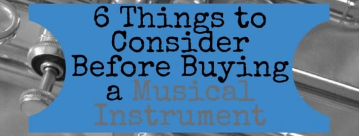6 Things to Consider Before Buying a Musical Instrument