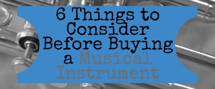 Here's What to Know Before Buying an Instrument