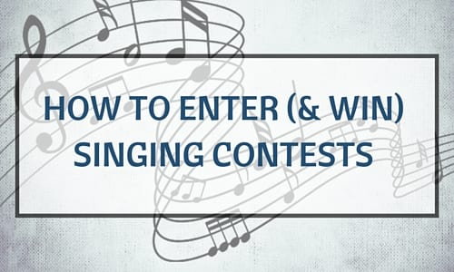 How to Enter (& Win) Singing Contests & Competitions