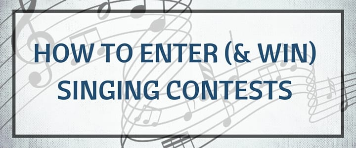 How to Enter (and Win) Singing Contests