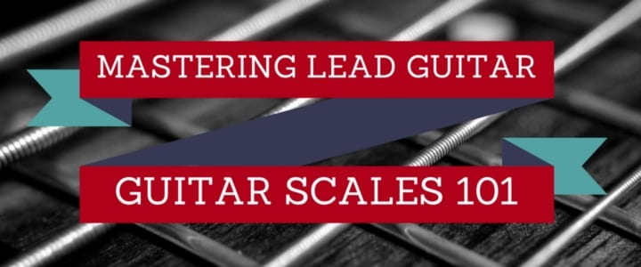 Guitar Scales 101