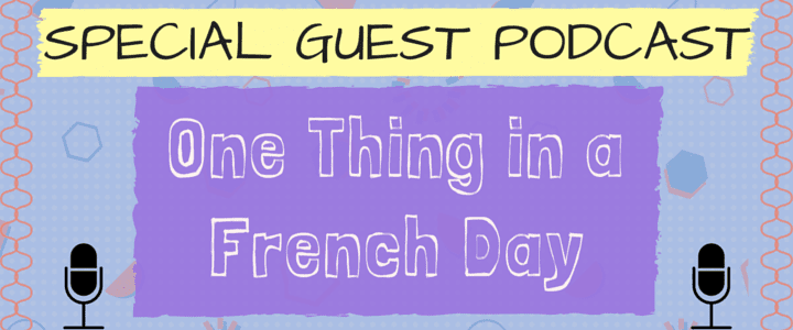 Podcast One Thing in a French Day