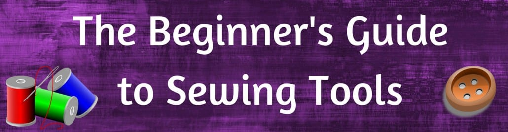 sewing tools and supplies for beginners