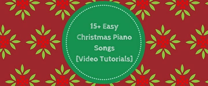 15+ Easy Christmas Piano Songs [Video Tutorials]