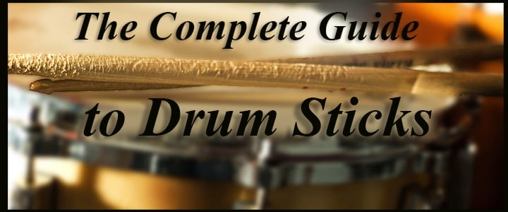 Types of Drum Sticks | Your Complete Guide