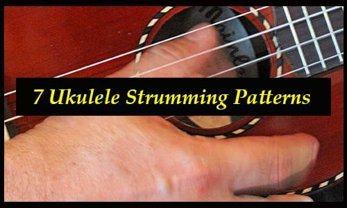 7 Ukulele Strumming Patterns for Beginners