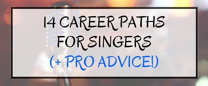 Infographic: 14 Career Paths for Singers & Pro Advice