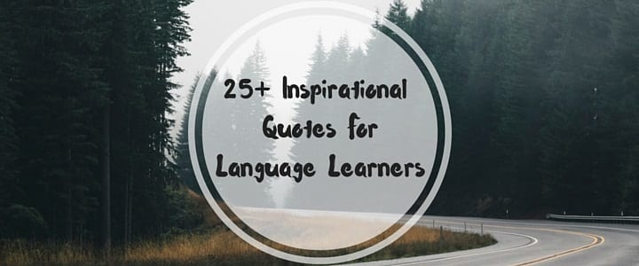 25+ Inspirational Quotes for Language Learners