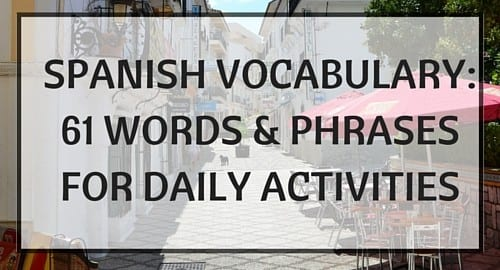 Spanish Vocabulary- 61 Words & Phrases for Daily Activities (1)