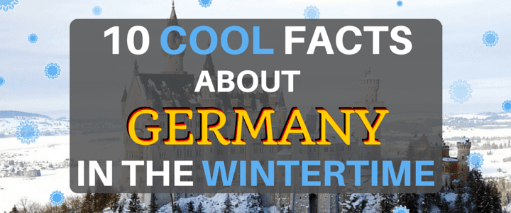 10 Cool Facts About Germany in the Wintertime