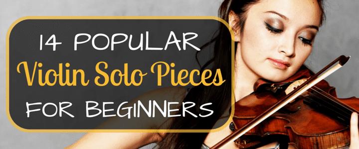14 Popular Violin Solo Pieces for Beginners