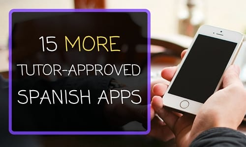 15 MORE of the Best Tutor-Approved Spanish Apps