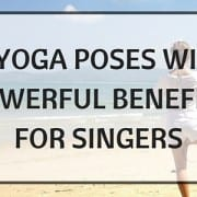 15 Yoga Poses and Breathing Exercises for Singers 500x300