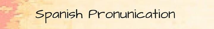 Interesting Facts - Spanish Pronunciation