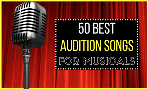 50 Best Audition Songs for Musical Theater (for Male & Female Singers)