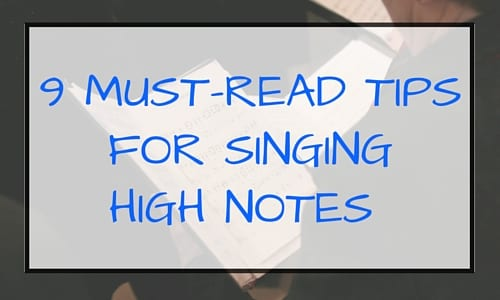 9 Must-Read Tips for Singing High Notes