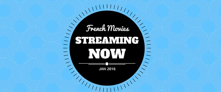 French Movies on Netflix Streaming Right Now - January 2016