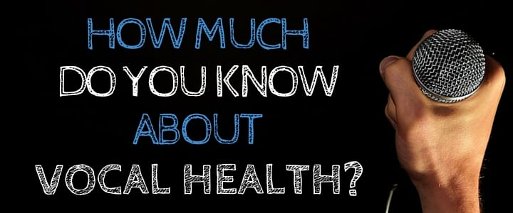 Quiz: How Much Do You Know About Vocal Health