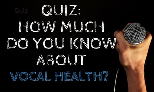 Quiz: Do You Treat Your Voice Right? | Vocal Health