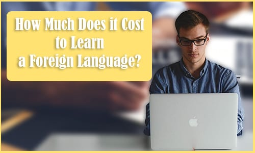 Budget Breakdown: How Much Does it Really Cost to Learn a Foreign Language?