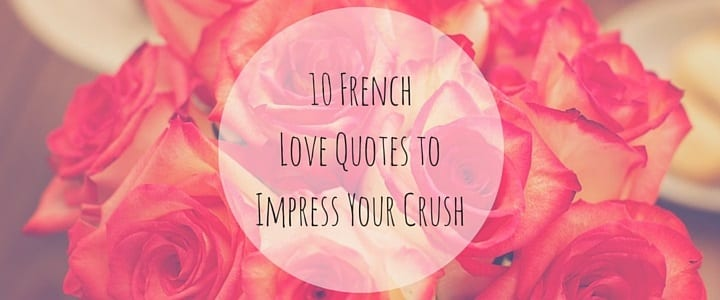 10 french love quotes to impress your crush