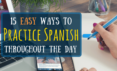 MO - 15 Easy Waysto Practice SpanishThroughout the Day