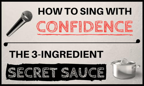 How to Sing With Confidence | The 3-Ingredient Secret Sauce