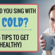 MO - Should You Sing With a Cold
