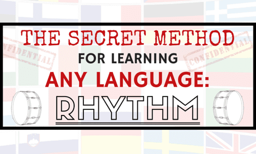 The Secret Method for Learning Any Language: Rhythm