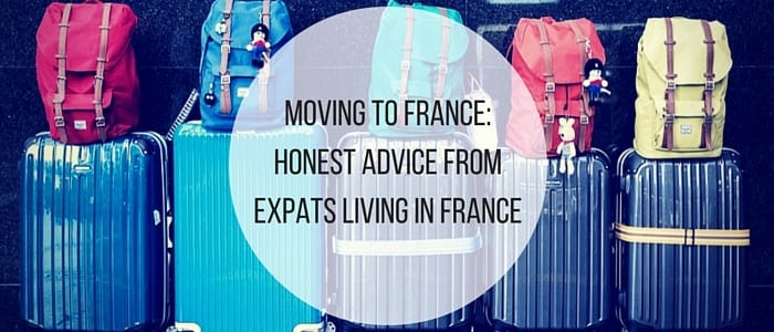 Moving to France: Honest Advice From Expats Living in France