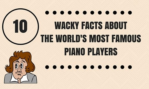 10 Wacky Facts About the World's Most Famous Piano Players [Infographic]