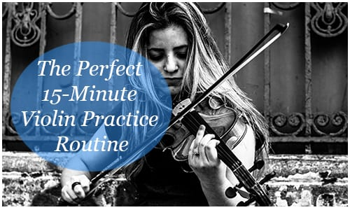The Perfect 15-Minute Violin Practice Routine [Video]