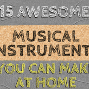 MO - 15 Awesome Musical Instruments You Can Make at Home