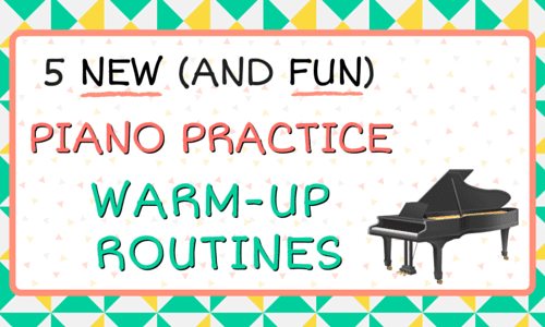 5 New (and Fun) Piano Practice Warm-Up Routines