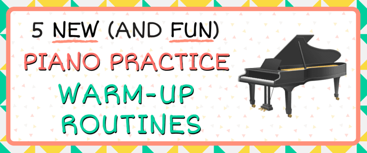 MO - 5 New (and Fun) Piano Practice Warm-Up Routines