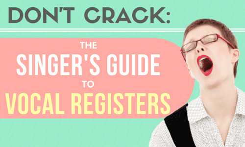 Don't Crack: The Singer's Guide to Vocal Registers [Audio]