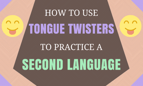 How to Use Tongue Twisters to Practice a Second Language