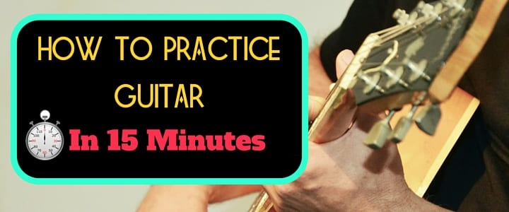 how to practice guitar