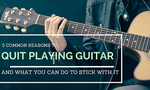 5 Common Reasons to Quit Playing Guitar... And What You Can Do to Stick With It