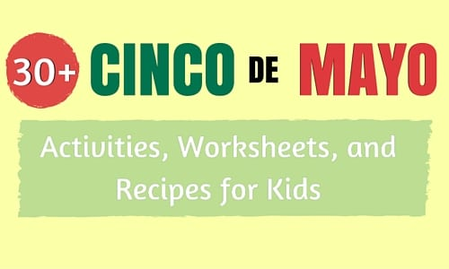 30+ Cinco de Mayo Activities, Worksheets, & Recipes for Kids