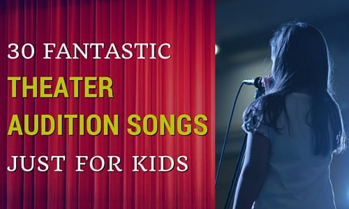 30 Fantastic Musical Theater Audition Songs Just for Kids [Videos]