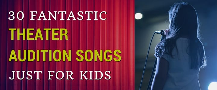 MO - 30 Fantastic Musical Theater Audition Songsfor Kids