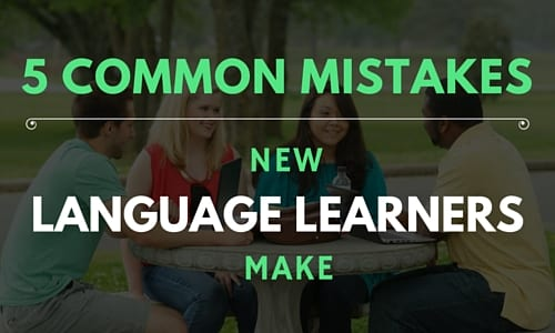 5 Common Mistakes New Language Learners Make