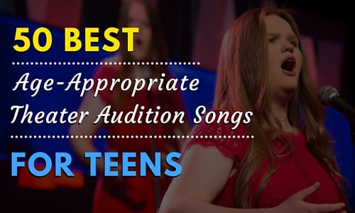 50 Best Age-Appropriate Theater Audition Songs for Teens