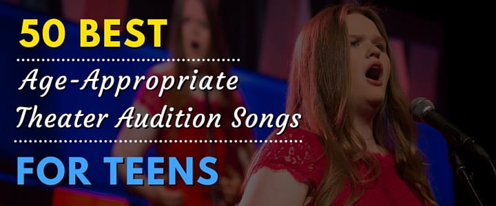 MO - 50 Best Age-Appropriate Theater Audition Songs for Teens